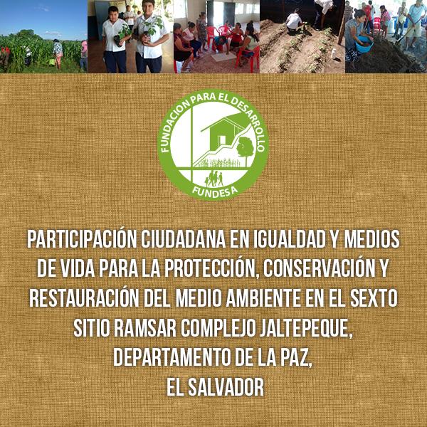 Participación ciudadana en igualdad y medios de vida para la protección, conservación y restauración del medio ambiente en el sexto sitio Ramsar complejo Jaltepeque, departamento de La Paz, El Salvador