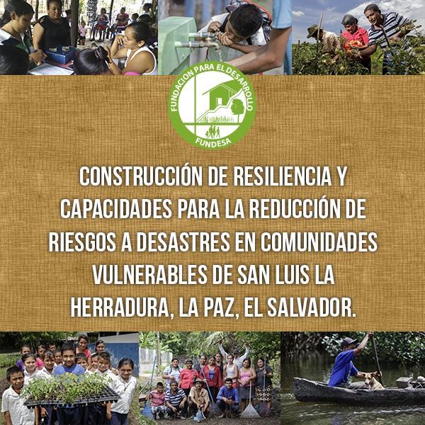 Construcción de resiliencia y capacidades para la reducción de riesgos a desastres en comunidades vulnerables de San Luis La Herradura, La Paz, El Salvador.